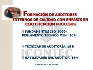 F ORMACIÓN DE AUDITORES   INTERNOS DE CALIDAD CON ENFASIS EN  CERTIFICACION PROCESOS