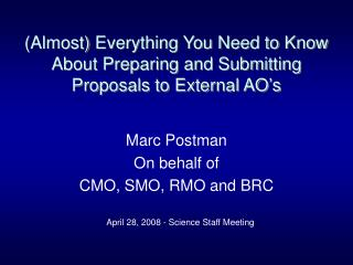 (Almost) Everything You Need to Know About Preparing and Submitting Proposals to External AO�s