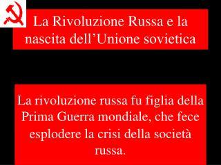 La Rivoluzione Russa e la nascita dell Unione sovietica