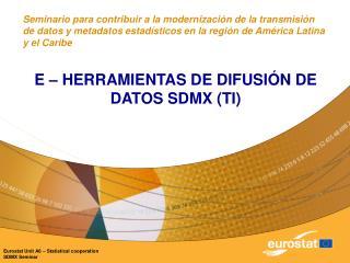 E � HERRAMIENTAS DE DIFUSI�N DE DATOS SDMX (TI)