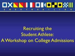 Recruiting the  Student Athlete: A Workshop on College Admissions