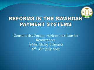 REFORMS IN THE RWANDAN PAYMENT SYSTEMS