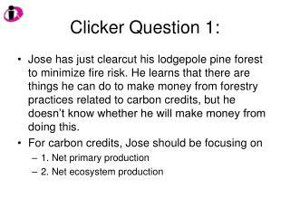 Clicker Question 1: