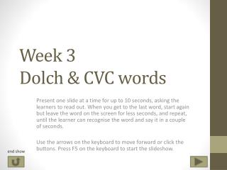 Week 3 Dolch & CVC words
