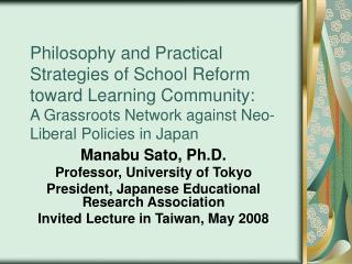 Manabu Sato, Ph.D. Professor, University of Tokyo