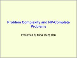 Problem Complexity and NP-Complete Problems