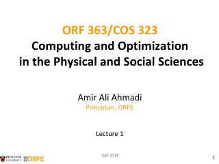 ORF 363/COS 323 Computing and Optimization  in the Physical and Social Sciences