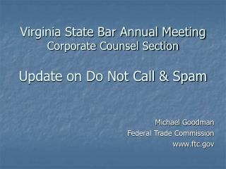 Virginia State Bar Annual Meeting  Corporate Counsel Section Update on Do Not Call & Spam