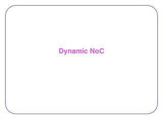 Dynamic NoC