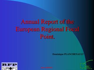 Annual Report of the European Regional Focal Point.