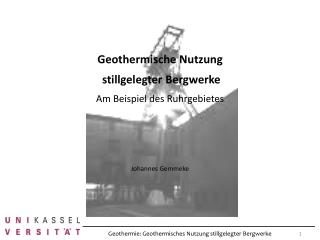 Geothermie : Geothermisches Nutzung stillgelegter Bergwerke