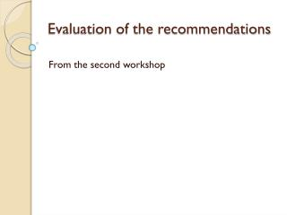 Evaluation of the recommendations