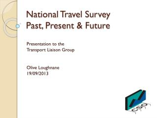 National Travel Survey Past, Present & Future