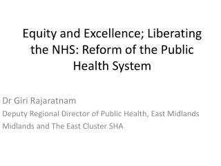 Equity and Excellence; Liberating the NHS: Reform of the Public Health System