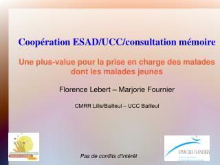 Coopération ESAD/UCC/consultation mémoire Une plus-value pour la prise en charge des malades
