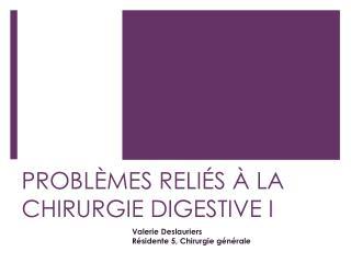 PROBLÈMES RELIÉS À LA CHIRURGIE DIGESTIVE I