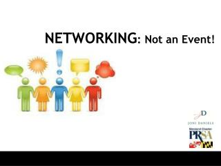 NETWORKING : Not an Event!