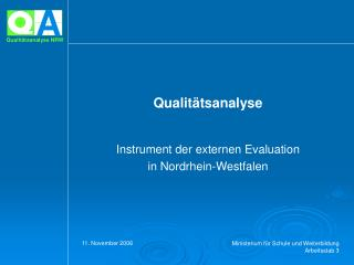 Qualitätsanalyse  Instrument der externen Evaluation  in Nordrhein-Westfalen