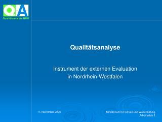 Qualit�tsanalyse  Instrument der externen Evaluation  in Nordrhein-Westfalen