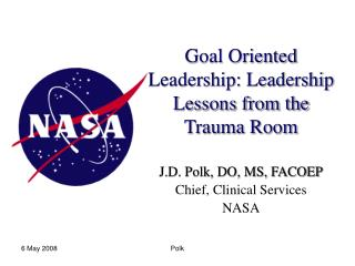 Goal Oriented Leadership: Leadership Lessons from the Trauma Room