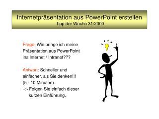 Internetpräsentation aus PowerPoint erstellen  Tipp der Woche 31/2000