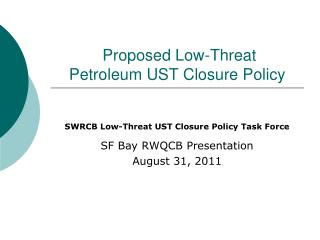 Proposed Low-Threat  Petroleum UST Closure Policy