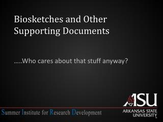 Biosketches  and Other Supporting Documents