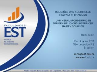 RELIGIÖSE UND KULTURELLE VIELFALT IN BRASILIEN  UND HERAUSFORDERUNGEN FÜR DEN RELIGIONSUNTERRICHT