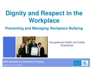 Dignity and Respect in the Workplace Preventing and Managing Workplace Bullying