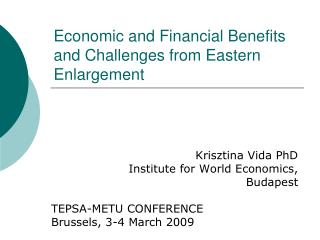 Economic and Financial Benefits and Challenges from Eastern Enlargement