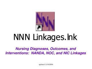 Nursing Diagnoses, Outcomes, and Interventions:  NANDA, NOC, and NIC Linkages