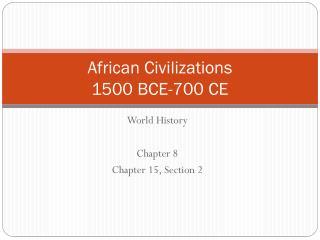 African Civilizations 1500 BCE-700 CE