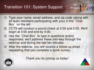 Transition 101: System Support