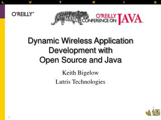 Dynamic Wireless Application Development with  Open Source and Java