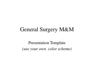 General Surgery M&M
