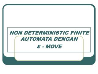 NON DETERMINISTIC FINITE AUTOMATA DENGAN   ?  - MOVE