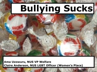 Ama Uzowuru, NUS VP Welfare  Claire Anderson, NUS LGBT Officer (Women's Place)