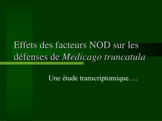 Effets des facteurs NOD sur les défenses de  Medicago truncatula