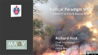 Radical Paradigm  Shift Future  IT  at Fire  & Rescue NSW