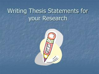 Writing Thesis Statements for your Research