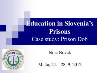 Education in Slovenia ' s  Prisons Case study: Prison Dob