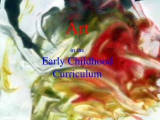 Art in the Early Childhood Curriculum