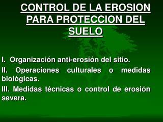 CONTROL DE LA EROSION PARA PROTECCION DEL SUELO