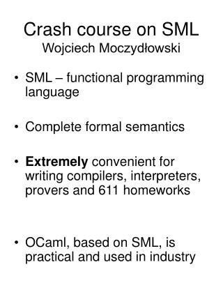 Crash course on SML Wojciech Moczydłowski