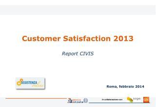 Customer Satisfaction 2013 Report CIVIS