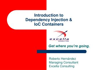 Introduction to  Dependency Injection &  IoC  Containers