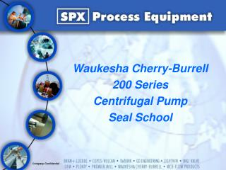 Waukesha Cherry-Burrell  200 Series Centrifugal Pump Seal School