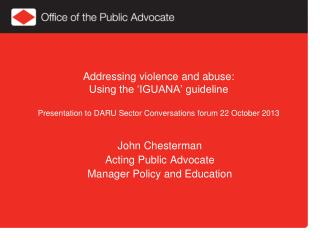 John Chesterman  Acting Public Advocate Manager Policy and Education