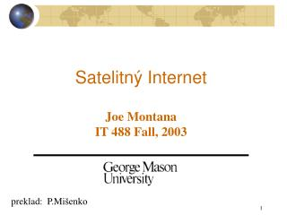 Satelitn ý  Internet Joe Montana IT 488 Fall, 2003
