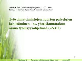 Työministeriö          Työvoiman kehittäminen ja ohjaus –tiimi          mol.fi